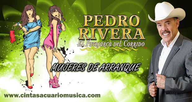Mujeres de Arranque lo mas nuevo de Pedro Rivera