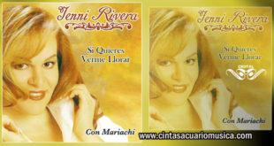 Si Quieres Verme Llorar – Jenni Rivera disco producido Por Pedro Rivera para Cintas Acuario