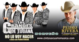 Los Grandes de Tijuana a dueto con Pedro Rivera